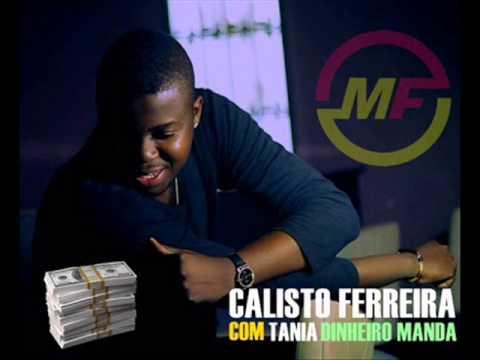 Dinheiro Manda – Calisto Ferreira com Tânia