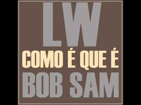 Como é que é (Comeké) – Lw e Bob Sam