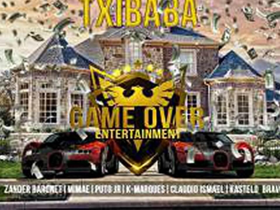 Txibaba – Game Over (Claudio Ismael, Kastelo Bravo, Puto Junior, Zander Baronet, K-Marques e Mimae)