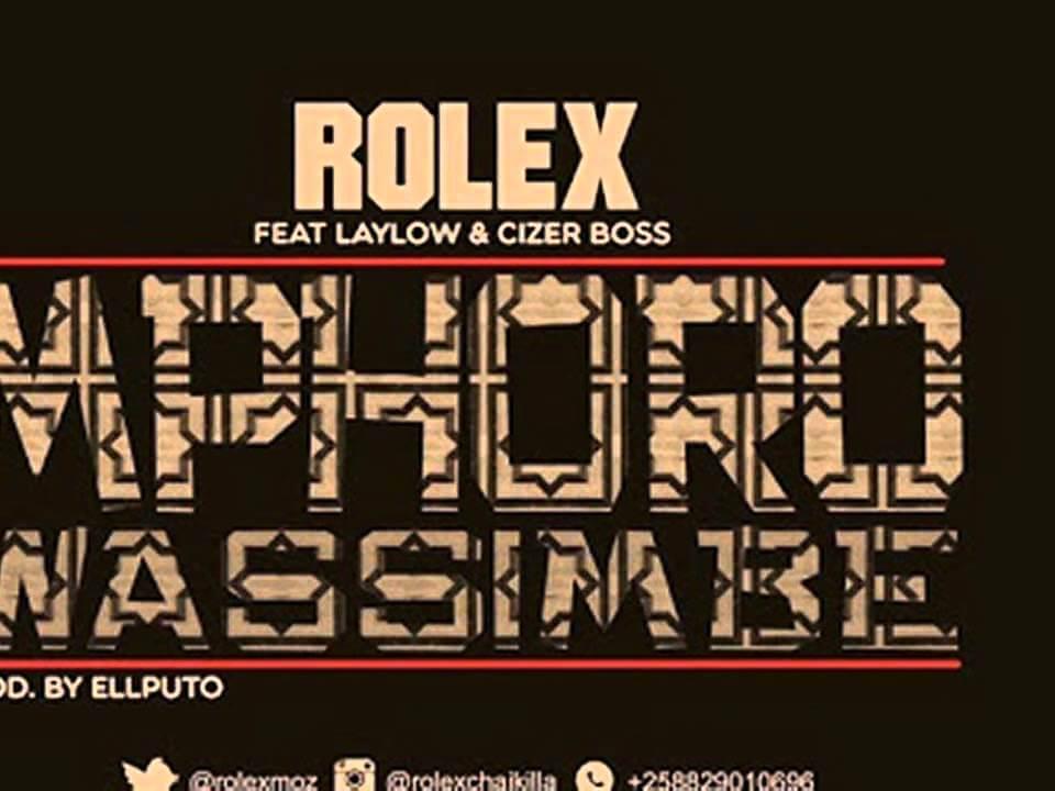 Mphorowassimbe – Rolex Com Laylow e Cizer Boss