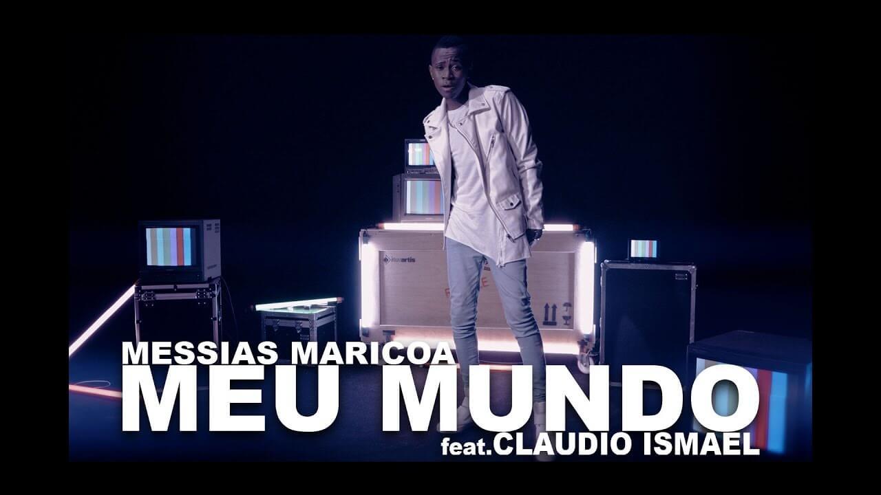Meu Mundo – Messias Maricoa Com Cláudio Ismael