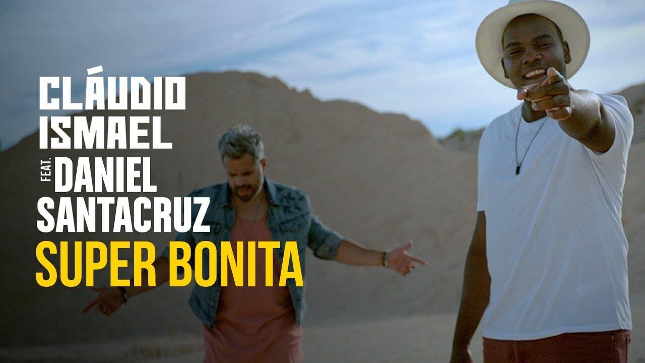 Super Bonita – Cláudio Ismael Com Daniel Santacruz